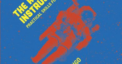 The Astronaut Instruction Manuals: Practical Skills for Future Space Explorers by Mike Mongo